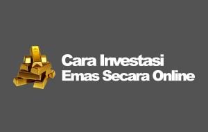 Cara Investasi Emas Online