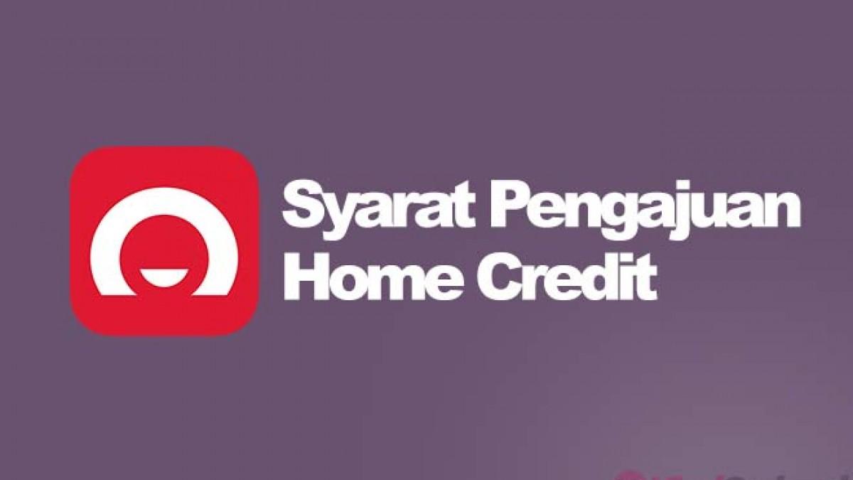 15 Syarat Home Credit 2021 Dan Cara Pengajuan Kredit Viralorchard