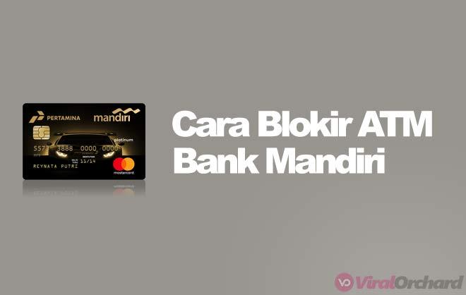 Cara Blokir ATM Mandiri
