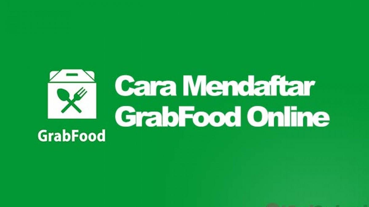 12 Cara Daftar Grabfood 2021 Secara Cepat Dan Mudah Viralorchard