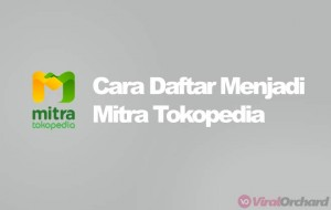 Cara Daftar Mitra Tokopedia