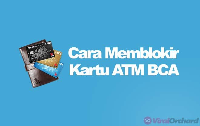 Cara Memblokir ATM BCA Yang Hilang