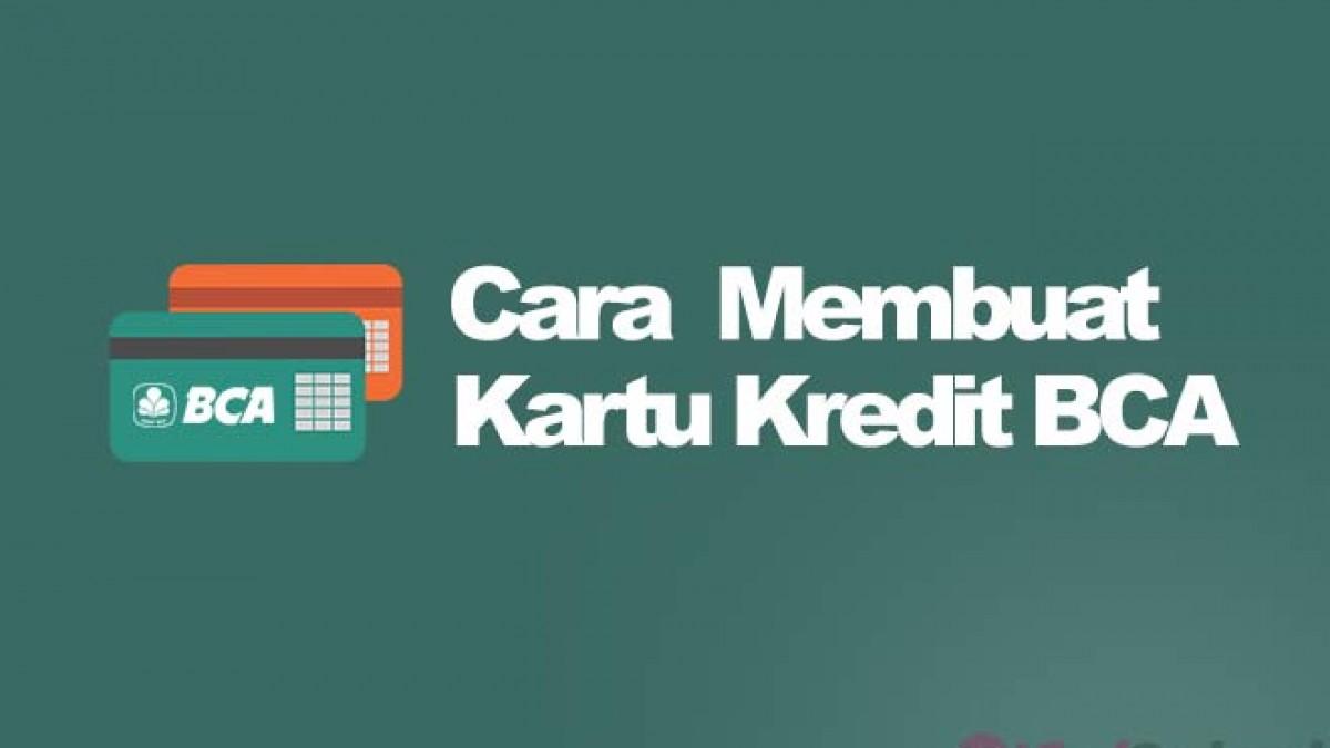 7 Cara Membuat Kartu Kredit Bca Online Dan Langsung Terbaru 2020