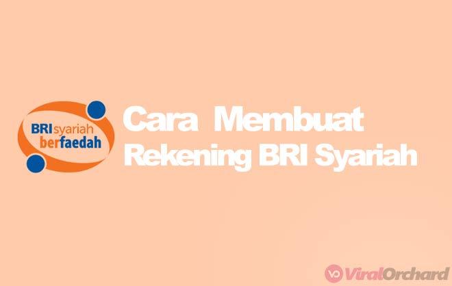 Cara Membuat Rekening BRI Syariah