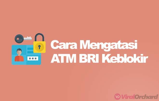 Cara Mengatasi ATM BRI ke Blokir Tanpa ke Bank