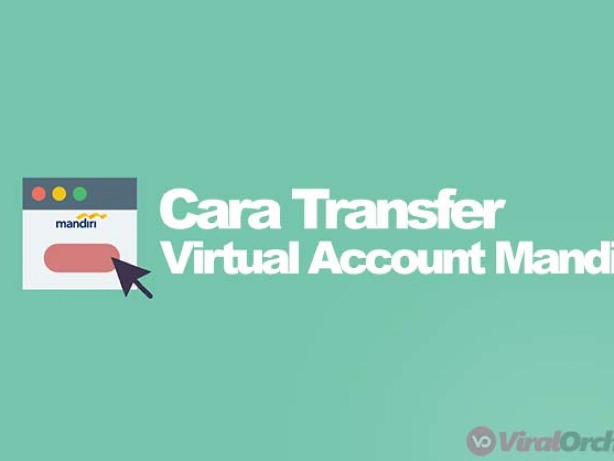 32 Cara Transfer Virtual Account Mandiri Via Mandiri Online Atm