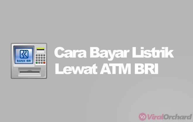 Cara Bayar Listrik Lewat ATM BRI
