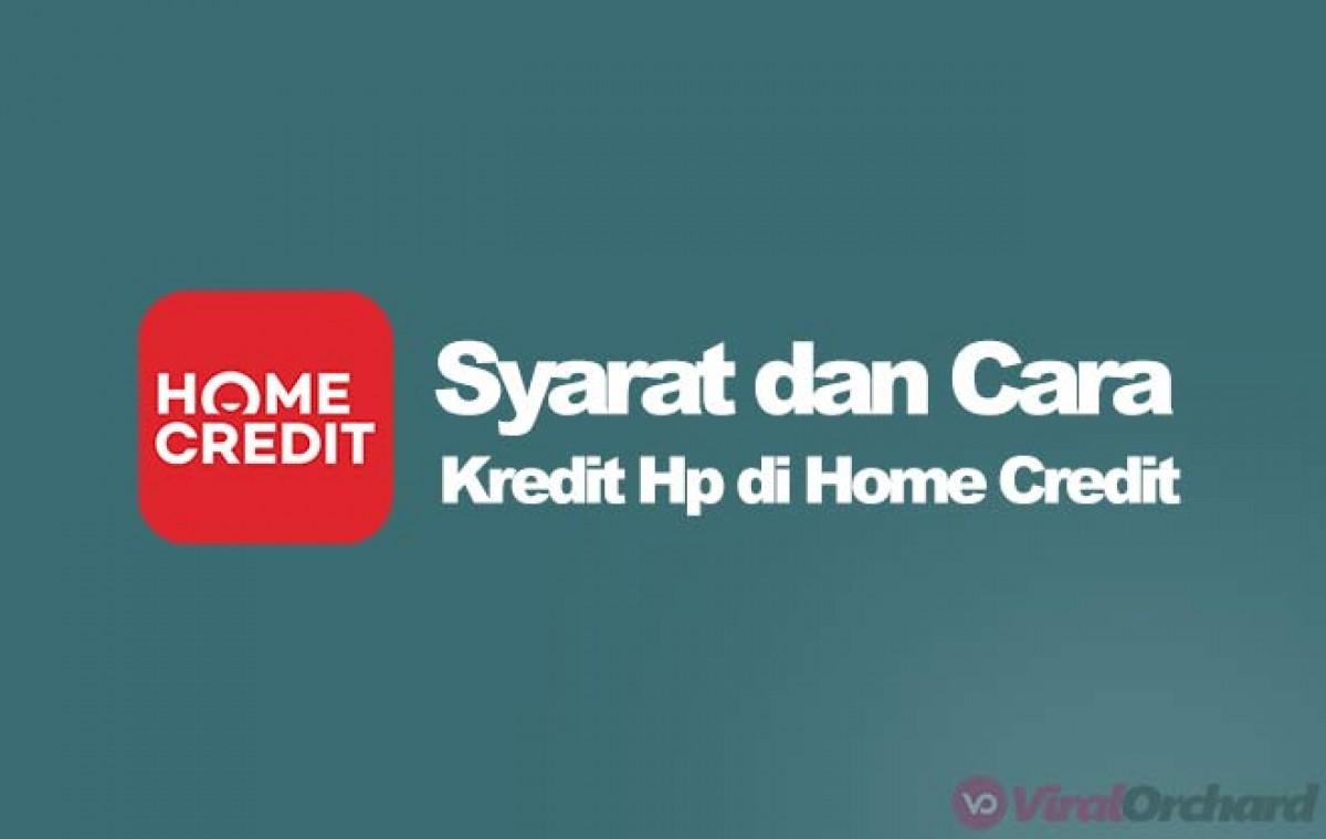 14 cara kredit hp di home credit
