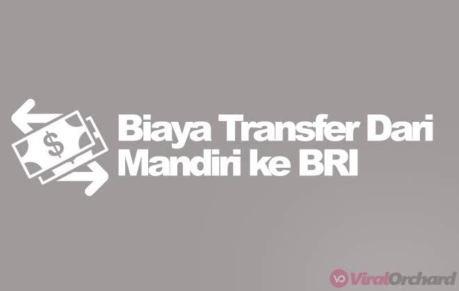 Biaya Transfer Mandiri ke BRI