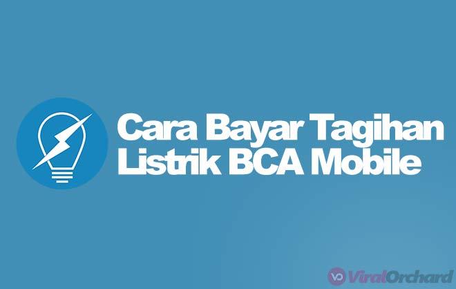 Cara Bayar Tagihan Listrik Lewat BCA Mobile Secara Mudah
