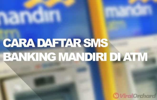Cara Daftar SMS Banking Mandiri di ATM