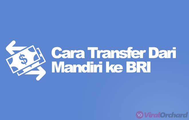 Cara Transfer Mandiri ke BRI Di ATM