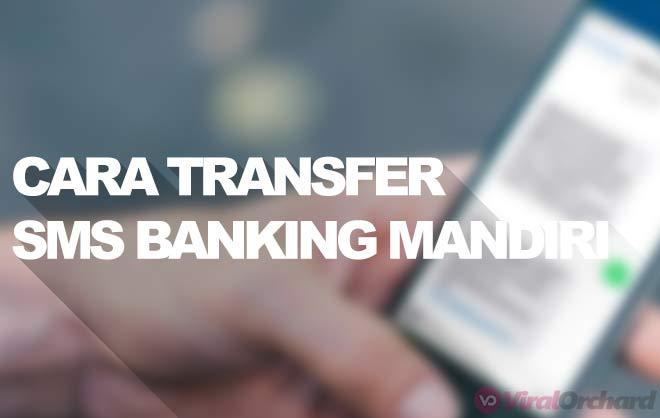 Cara Transfer SMS Banking Bank Mandiri