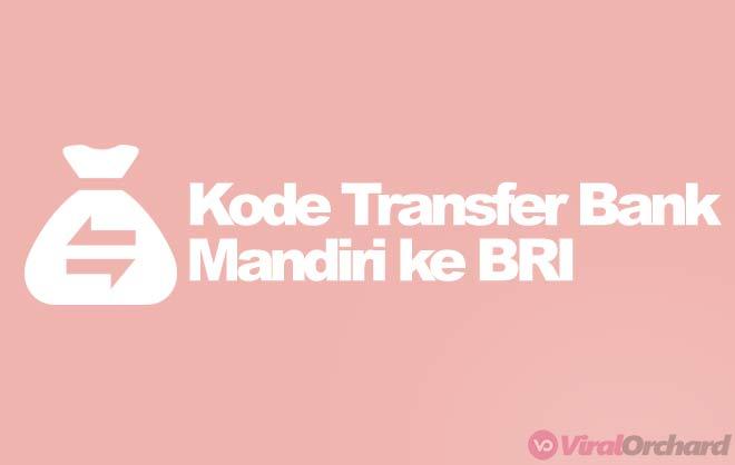 Kode Transfer Mandiri Ke BRI