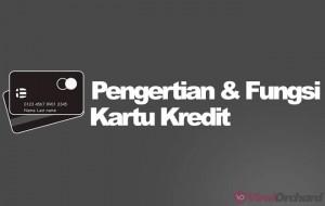 Pengertian dan Fungsi Kartu Kredit
