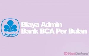 BIaya Admin BCA Per Bulan