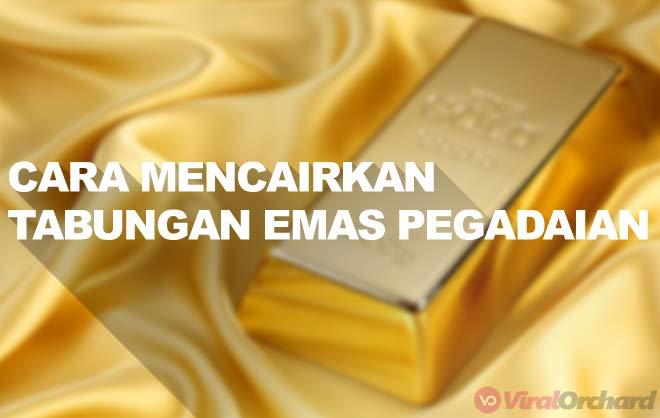 Cara Mencairkan Tabungan Emas Pegadaian dalam Emas Batangan dan Uang