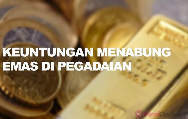 Keuntungan Menabung Emas di Pegadaian