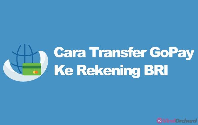 Cara Transfer GoPay Ke Rekening BRI