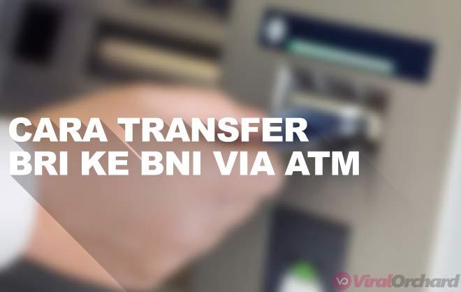 Cara Transfer Uang Dari Bank BRI ke BNI