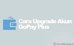 Cara Upgrade GoPay Plus Tanpa KTP