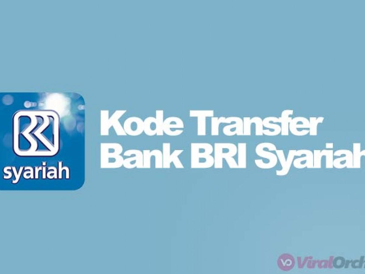 Kode Bank Bri Syariah Dan Kode Transfer Ke Semua Rekening