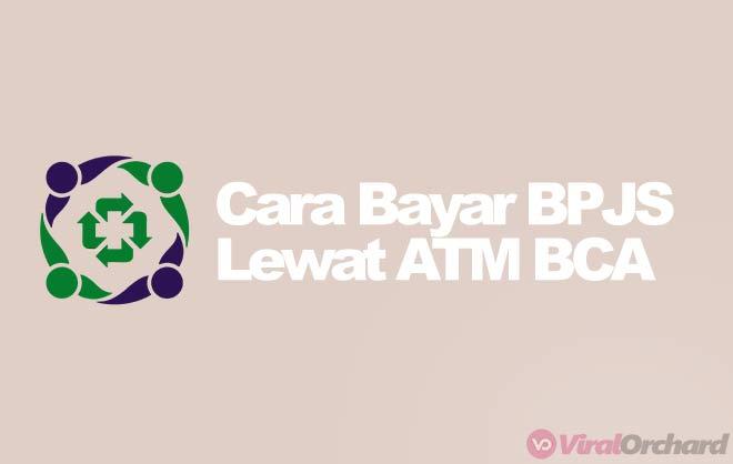 Cara Bayar BPJS Lewat ATM BCA