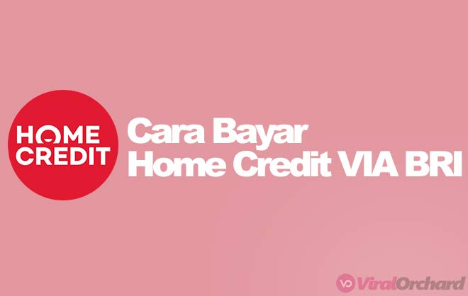 Cara Bayar Home Credit VIA BRI