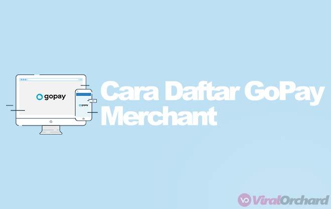 Cara Daftar GoPay Merchant
