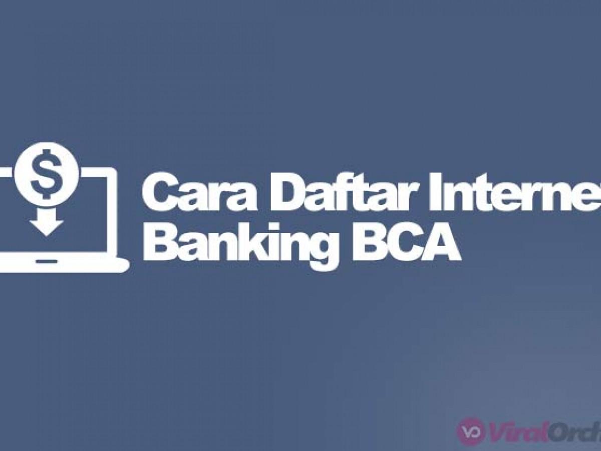 21 Cara Daftar Internet Banking Bca Di Atm Dan Lewat Hp Viralorchard