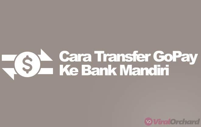 Cara Transfer GoPay Ke Bank Mandiri