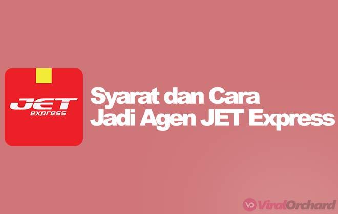 Syarat dan Cara Menjadi Agen Jet Express