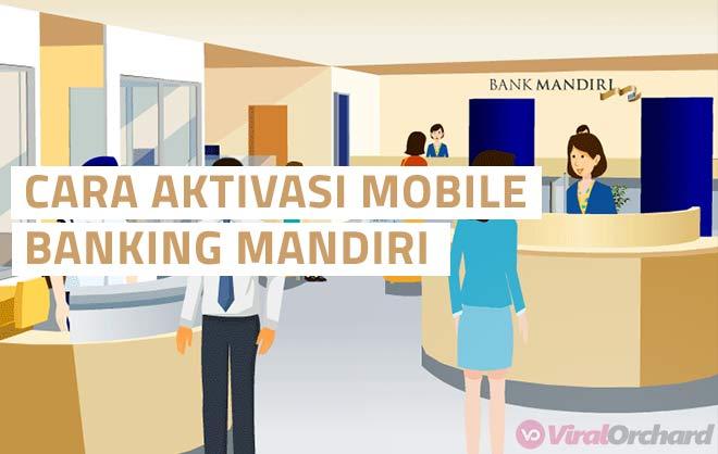 Cara Aktivasi Mobile Banking Mandiri