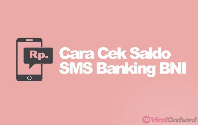 Cara Cek Saldo SMS Banking BNI