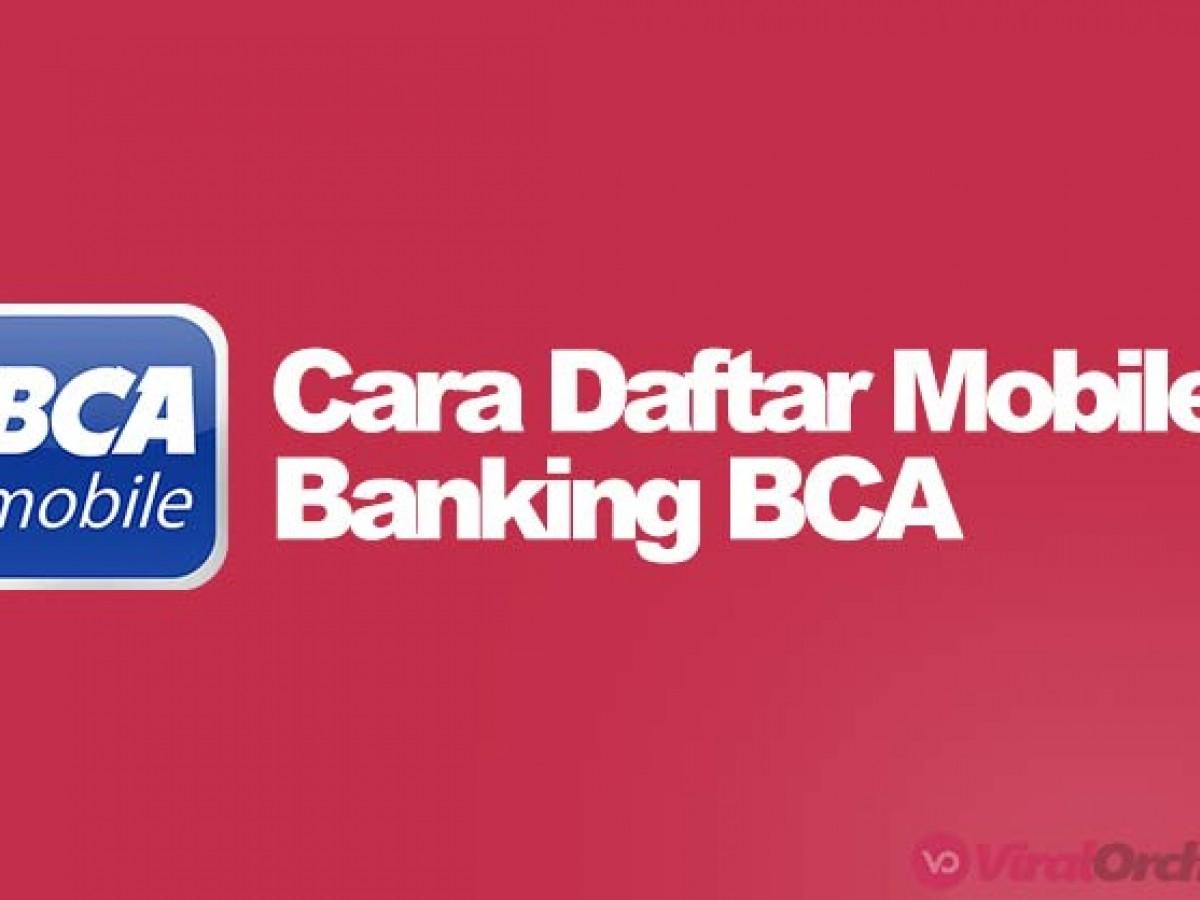 23 Cara Daftar Mobile Banking Bca Di Atm Dan Aktivasi Lewat Hp