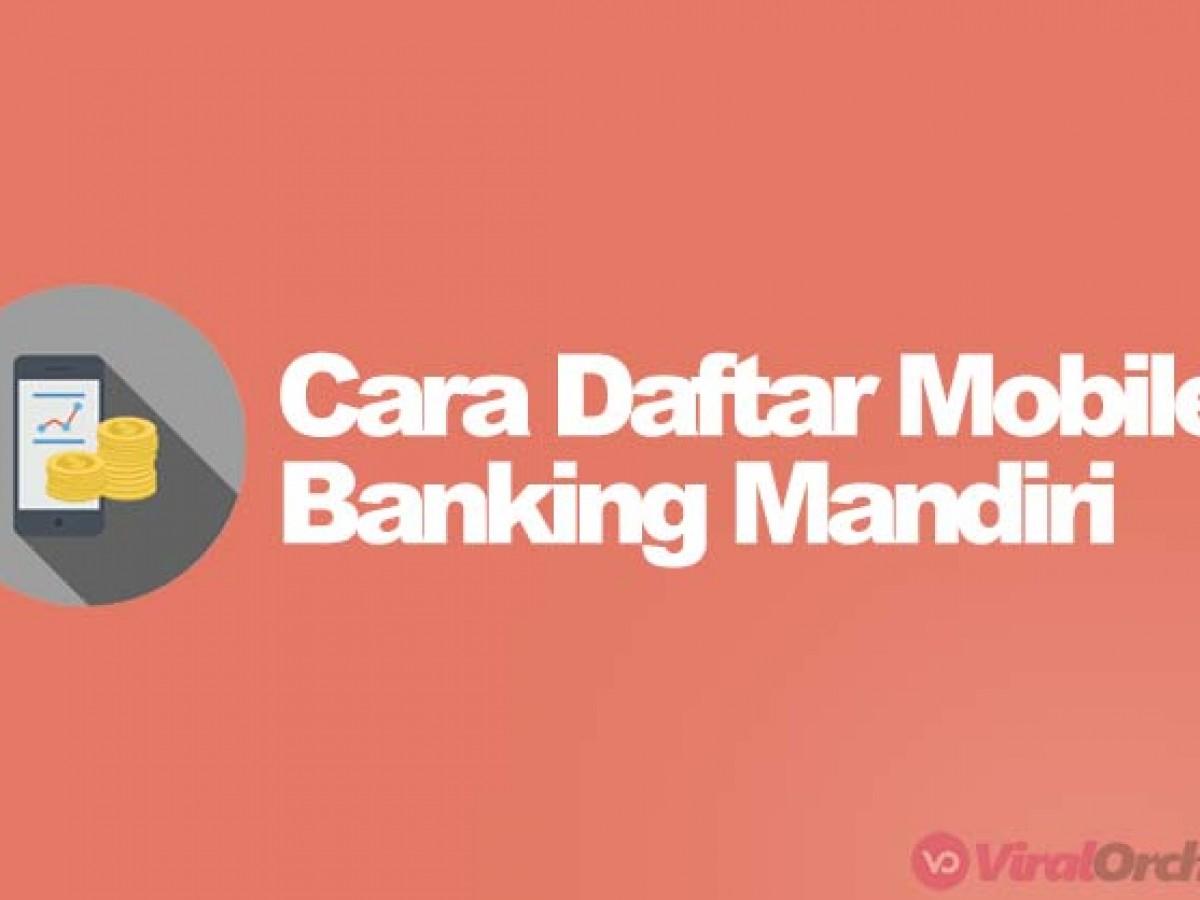 30 Cara Daftar Mobile Banking Mandiri Di Atm Dan Aktivasi M Banking