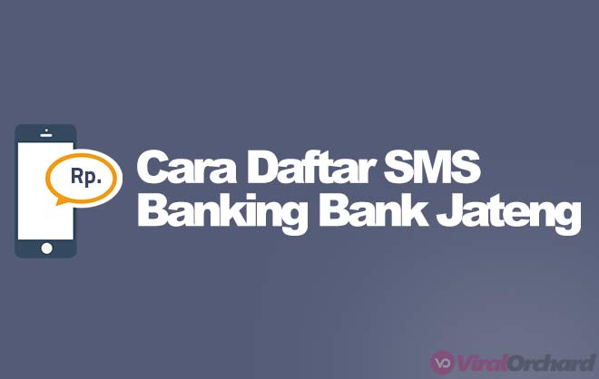 Cara Daftar SMS Banking Bank Jateng
