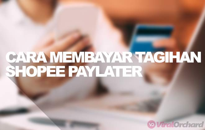 Cara Membayar Tagihan Shopee PayLater 2020