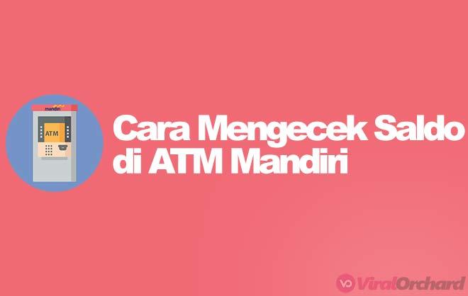 Cara Mengecek Saldo di ATM Mandiri