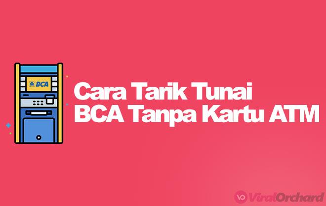 Cara Tarik Tunai BCA Tanpa Kartu ATM