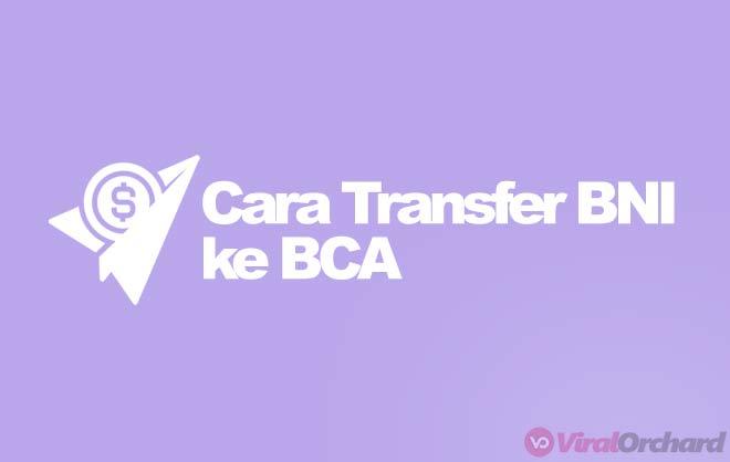 Cara Transfer BNI Ke BCA