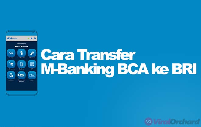 Cara Transfer M Banking BCA Ke BRI