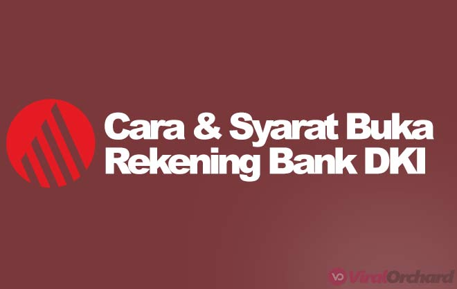 Cara dan Syarat Buka Rekening Bank DKI
