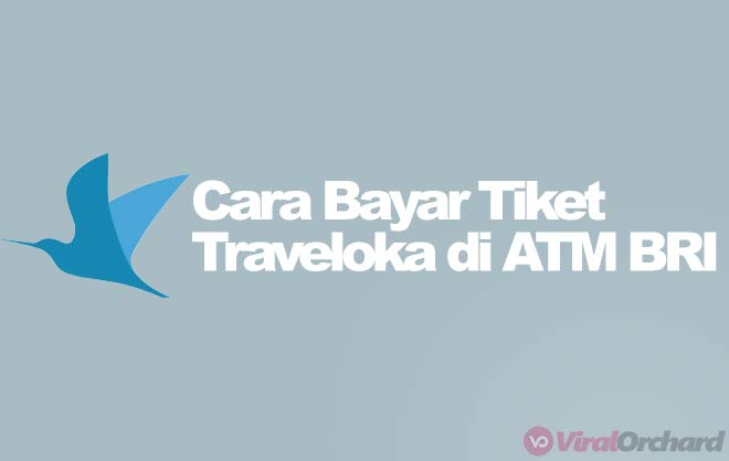 Cara Bayar Traveloka Via ATM BRI