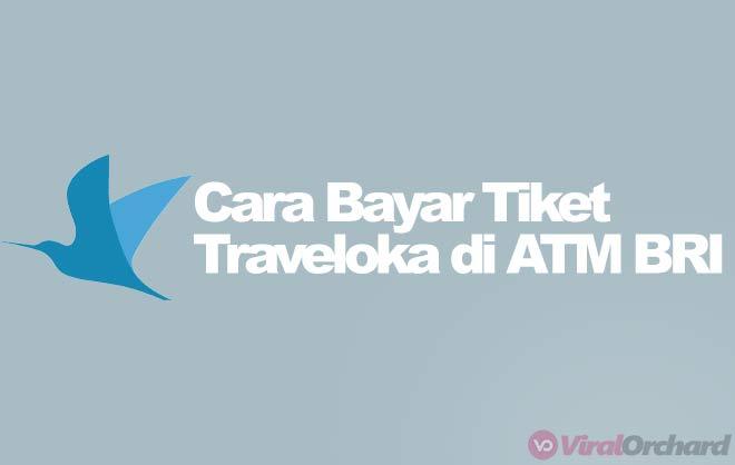 Cara Bayar Traveloka Via ATM BRI