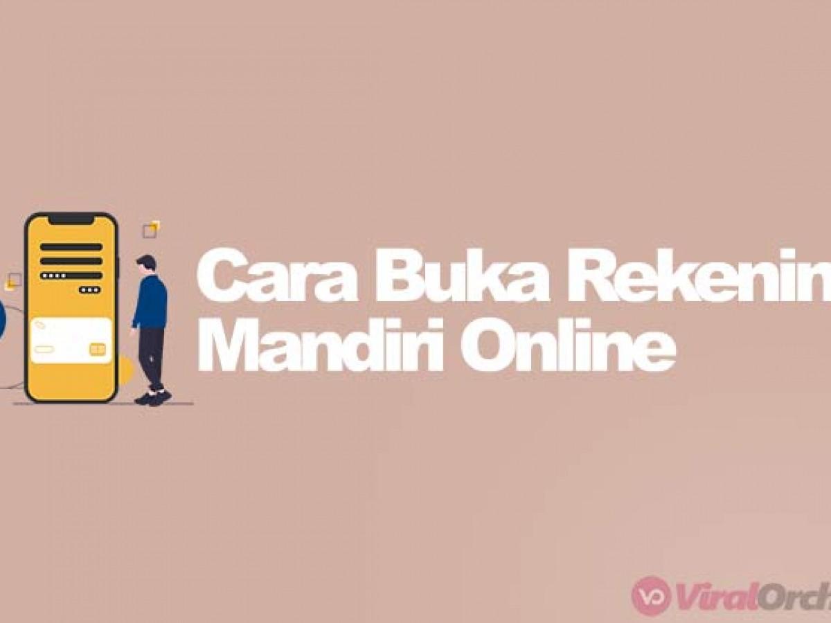 21 Cara Buka Rekening Mandiri Online Tanpa Ke Bank Viralorchard