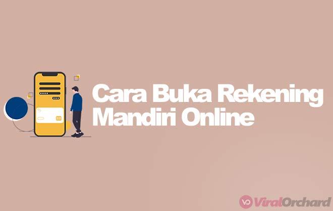 Cara Buka Rekening Mandiri Online