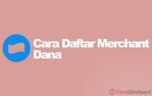 Cara Daftar Merchant Dana