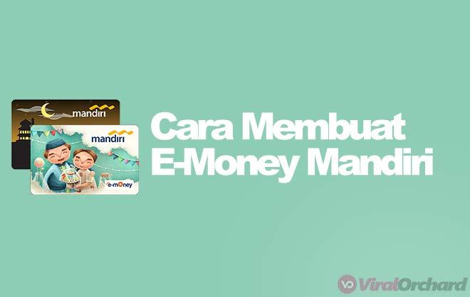 Cara Membuat E-Money Mandiri