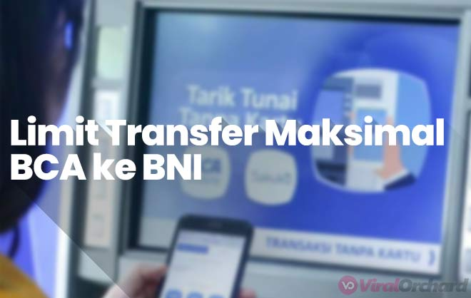 Limit Transfer BCA ke BNI